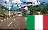 transporto paslaugas Lietuva - Italija- Lietuva.